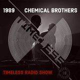 Tunnel Club - Timeless Radio Show - Episode 7 (1989 / Chemical Brothers Special)