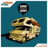 Oonops Drops - Home Sweet Home