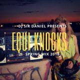 DJ Sir Daniel Presents: Equi Knocks Spring 2018 Mix