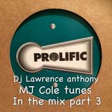 dj lawrence anthony mj cole tunes in the mix part 3