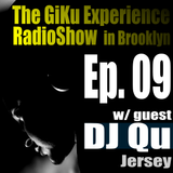 Ep. 09 : w/guest Dj Qu (Jersey) The GKERS