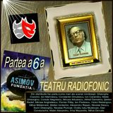"TEATRU RADIOFONIC SERIAL   ...  ""Fundaţia"" -de- Isaac Asimov -  Partea a 6 a"