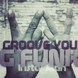 Groove You #68 ~ G Funk Classics with Guest Programmer Insta_Man