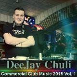 DeeJay Chuli-Commercial Club Music 2015 #Vol. 1
