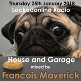 Francois Maverick Radio show (Locked Online Radio) House and Garage 25/01/2018