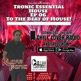 Tronic Essential House Ep 06