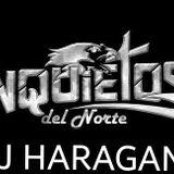 INQUIETOS DEL NORTE MIX BY DJ HARAGAN