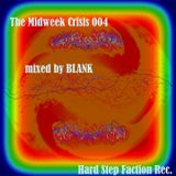 Hard Step Faction Recordings Presents... The Midweek Crisis Episode 004 mixed by BLANK