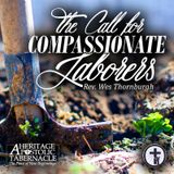 6-11-17 The Call for Compassionate Laborers - Bro. Wesley Thornburgh