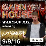 DJ SHEFA presents CARNIVAL House 9/9 Tower Club WARMUP