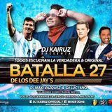 Batalla De Los Djs 27 - DJ Kairuz