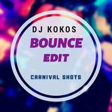 Carnival Shots - BOUNCE Edit by DJ KOKOS {2019}