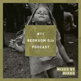 Bedroom DJs Podcast #11 Mixed by MIKKO (Live from BedroomDJs Party #1)