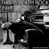 DEATH ROCK RADIO PRESENTS - THIS IS DEATH ROCK