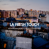 Gentle Rain - La Fresh Touch: An Introduction to French Future Beat