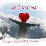 Enregistrement 23-08-15 _ MIX PILOU _ Le  mix Pilou