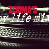 Zooma's MY LIFE MIX