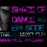 Space Of Dance-Episode 40 (TNX 1000 Mixcloud followers)