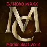 Mariah Carey Best Vol.2    - DJ MOKO MIXXX -