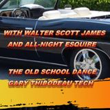 THE OLD SCHOOL DANCE -  GARY THIBODEAU TECH