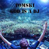 TOMSKI - GOD IS A DJ