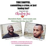 REAL TALK with CHARLEY JAI_TheTubeSnapper!