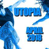 UTOPIA APRIL 2018