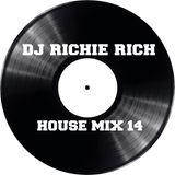 DJ RICHIE RICH HOUSE MIX 14