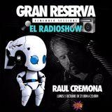 Gran Reserva El RadioShow Invitado Dj Raul Cremona