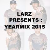 LARZ PRESENTS : The Larz Yearmix 2015