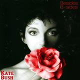 Besides: B-sides - Kate Bush