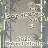 Bamboo Shows 020 - Robert Strato (Aufschnitt) - 19.12.18