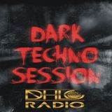 Dark Techno Session Vol 03 ( only for the Best ever DHLC radio played this set )