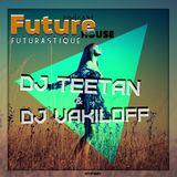 DJ TEETAN & DJ VAKILOFF - Futurastique #FHP002