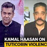 Tuticorin Violence: Kamal Haasan Hits Out At Tamil Nadu Government