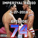 Imperiyal RADIO 5-27-2018 Episode 74