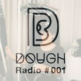 DOUGH Radio #001 : Slamer