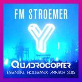 FM STROEMER - Quadrocopter Essential Housemix March 2016 | www.fmstroemer.de