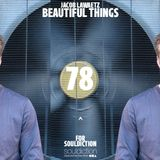 """""""Beautiful Things"""" Mix by Jacob Lawaetz for Souldiction78"""