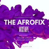 DJAYP MUSIQ Presents THE AFROFIX MIXTAPE -January 2018 picks