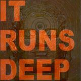 IT RUNS DEEP - A DEEP AND DOWNTEMPO TRIP BY MARK MAC