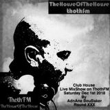 The House Of The House MixShow Live On ThothFM - Dec 1st  2018 - Union Station - By AdnAne