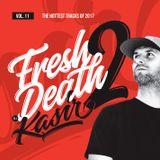 2017 DJ Kasir - Fresh 2 Death vol. 11 (The hottest tracks of 2017)