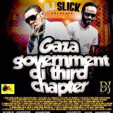 DJSLICK-GAZA GOVERMENT THIRD CHAPTER MIXTAPE 2016