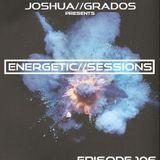 Energetic Sessions 106 Pres By Joshua Grados