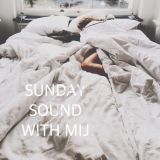 Sunday Sound with MiJ - 05.03.2017