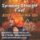 Spinning Straight Fire: Autumn 2013 Edition