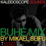 Kaleidoscope Sounds Mix Series | Buhé Mix | Mikael Seifu