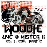 Woodie live @ Mister X - 26.03.2011. part 2