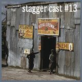 Stagger Cast #13